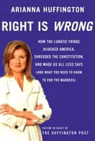 Right is Wrong ebook by Arianna Huffington