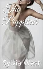 The Puppeteer ebook by Sylvia West