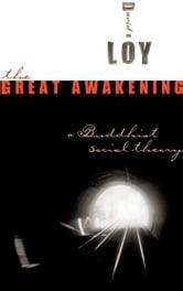 The Great Awakening - A Buddhist Social Theory ebook by David R. Loy