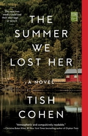 The Summer We Lost Her ebook by Tish Cohen