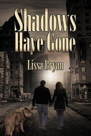 Shadows Have Gone ebook by Lissa Bryan