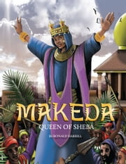 Makeda: Queen Of Sheba ebook by Ron Harrill,Michael Johnson