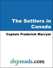 The Settlers in Canada ebook by Marryat, Captain Frederick