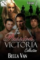 The Passion, Victoria Collection, Volume 2 ebook by Becca Van