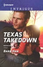 Texas Takedown ebook by Barb Han