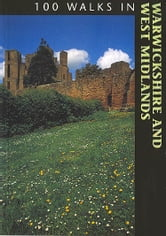 100 WALKS IN WARWICKSHIRE & WEST MIDLANDS ebook by