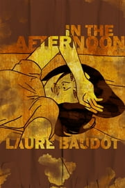 In the Afternoon ebook by Laure Baudot