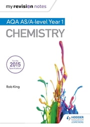 My Revision Notes: AQA AS Chemistry Second Edition ebook by Rob King
