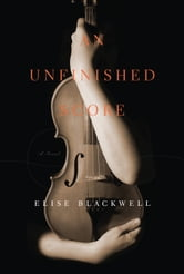 An Unfinished Score ebook by Elise Blackwell