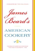 James Beard's American Cookery ebook by James Beard