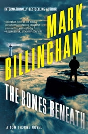 The Bones Beneath - A Tom Thorne Novel ebook by Mark Billingham