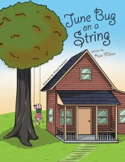 June Bug on a String ebook by Raquel Rodriguez, Rose Wilson
