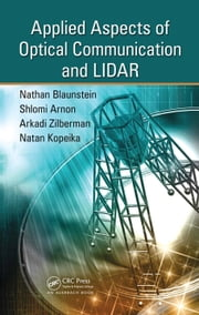Applied Aspects of Optical Communication and LIDAR ebook by Blaunstein, Nathan