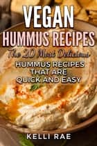 Vegan Hummus Recipes ebook by Kelli Rae