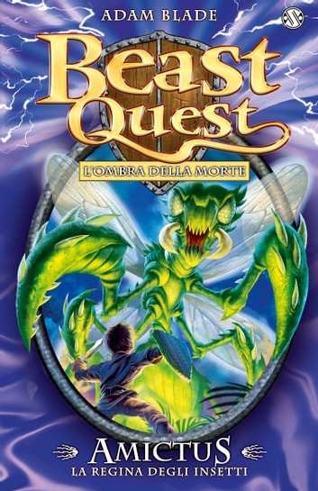 Amictus. La Regina degli Insetti - Beast Quest vol. 30 ebook by Adam Blade