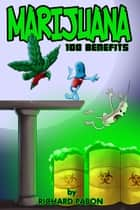Marijuana: 100 Benefits ebook by Richard Pabon