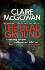 The Dead Ground (Paula Maguire 2) ebook by Claire McGowan