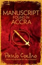Manuscript Found in Accra ekitaplar by Paulo Coelho