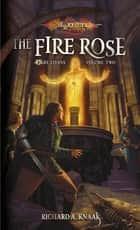 The Fire Rose ebook by richard a. Knaak