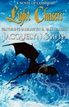 Light Chasers (The World of Lasniniar Epic Fantasy Series Book 0) ebook by Jacquelyn Smith