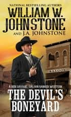 The Devil's Boneyard ebook by William W. Johnstone, J.A. Johnstone