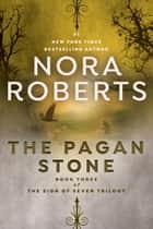 The Pagan Stone ebook by Nora Roberts