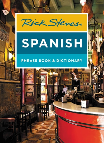 Rick Steves Spanish Phrase Book & Dictionary ebook by Rick Steves