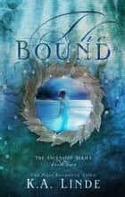 The Bound eBook by K.A. Linde