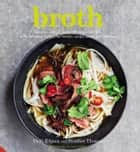 Broth - Nature's cure-all for health and nutrition, with delicious recipes for broths, soups, stews and risottos ebook by Vicki Edgson, Heather Thomas