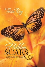Hidden Scars - Tattoos on the Soul ebook by Tessa Rey