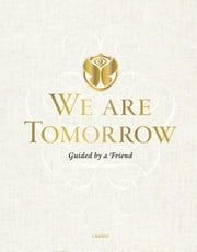 We are Tomorrow - guided by a friend ebook by Lannoo