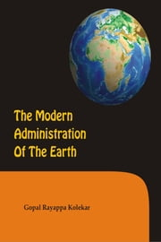The Modern Administration of the Earth ebook by Gopal Kolekar