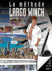 La méthode Largo Winch (version enrichie) - EPUB 3 enrichi d'extraits vidéos du film Largo ebook by Jean-Marc Lainé,Sylvain Delzant