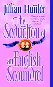 The Seduction of an English Scoundrel - A Novel ebook by Jillian Hunter