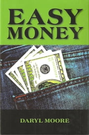 Easy Money ebook by Daryl Moore