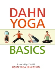 Dahn Yoga Basics ebook by Ilchi Lee