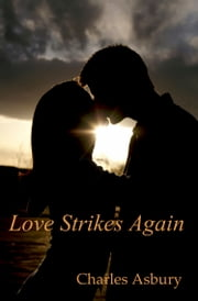 Love Strikes Again ebook by Charles Asbury