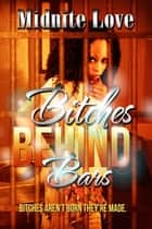 Bitches Behind Bars ebook by Midnite Love