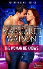 The Woman He Knows ebook by Margaret Watson