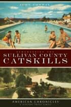 Remembering the Sullivan County Catskills ebook by John Conway
