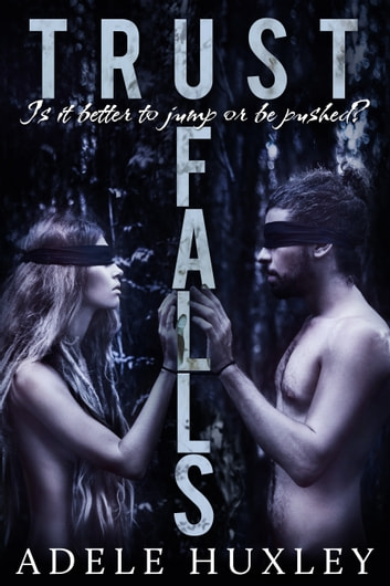 Trust Falls ebook by Adele Huxley