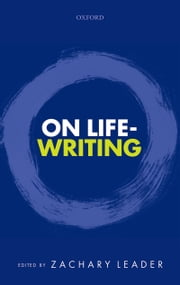 On Life-Writing ebook by Zachary Leader
