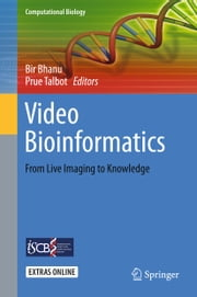 Video Bioinformatics - From Live Imaging to Knowledge ebook by