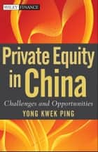 Private Equity in China ebook by Kwek Ping Yong