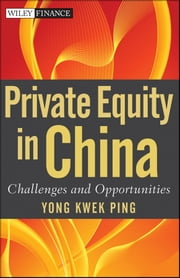 Private Equity in China - Challenges and Opportunities ebook by Kwek Ping Yong