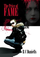 The Price of Fame ebook by R C Daniels