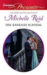 The Kanellis Scandal ebook by Michelle Reid