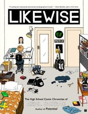 Likewise - The High School Comic Chronicles of Ariel Schrag ebook by Ariel Schrag