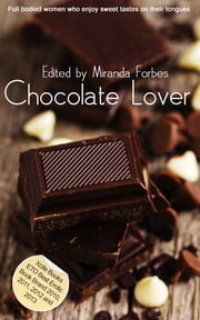 Chocolate Lover - A collection of five erotic Rubenesque stories ebook by Victoria Blisse,Deva Shore,Heidi Champa,Lucy Felthouse,Elizabeth Black,Miranda Forbes