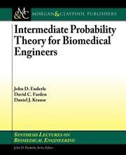 Intermediate Probability Theory for Biomedical Engineers ebook by Enderle, John D.